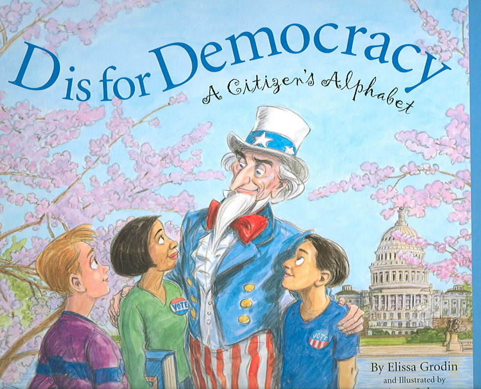 D Is for Democracy By Grodin, Elissa/ Juhasz, Victor (ILT)