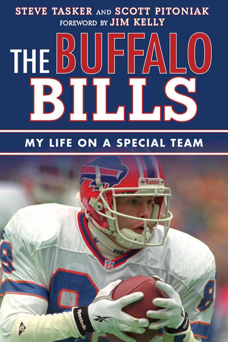 The Buffalo Bills By Tasker, Steve/ Pitoniak, Scott/ Kelly, Jim (FRW)